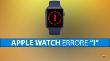 Punto esclamativo rosso su Apple Watch, cosa fare!