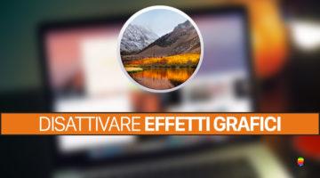 Disattivare effetti grafici e velocizzare il Mac