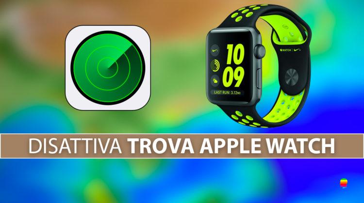 """Disattivare blocco attivazione """"Trova il mio Apple Watch"""""""