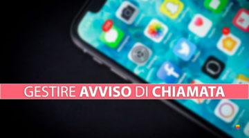 Attivare o disabilitare Avviso di chiamata su iPhone