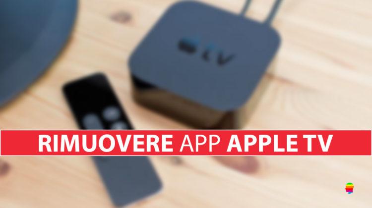 Come rimuovere le Applicazioni da Apple TV