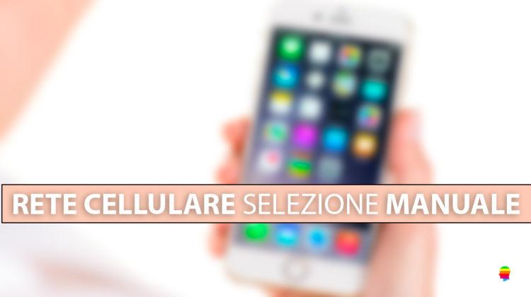 Selezione manuale Rete cellulare su iPhone e iPad