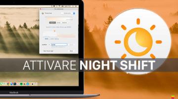 Attivare modalità Night Shift su macOS Mojave e Mac non compatibili