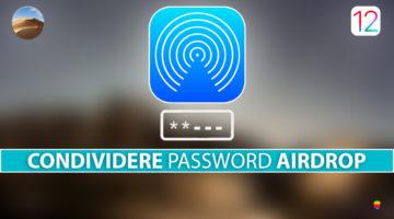 iOS 12 AirDrop, Condividere nome utente e password tra iPhone, iPad e macOS Mojave