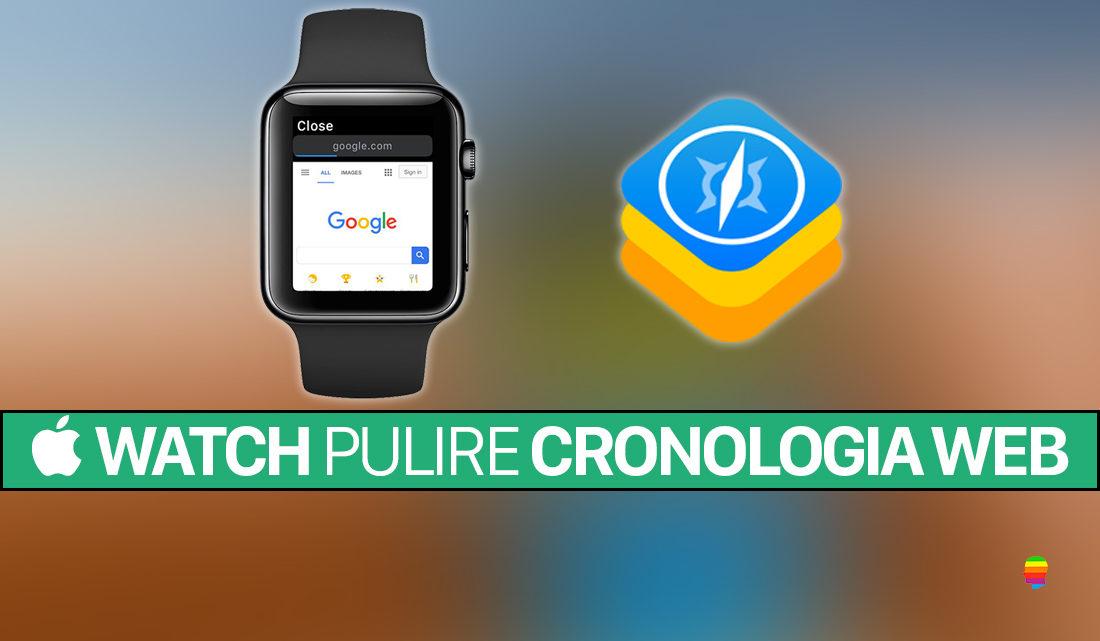 Apple Watch: cancellare, pulire cronologia navigazione web