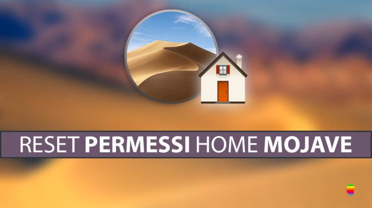 macOS Mojave: Riparare, Reset Permessi cartella Home Inizio