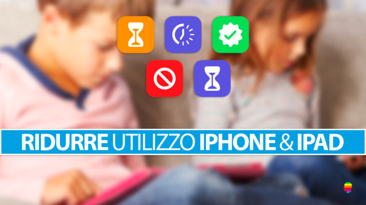 Come limitare l'uso di iPhone e iPad su iOS