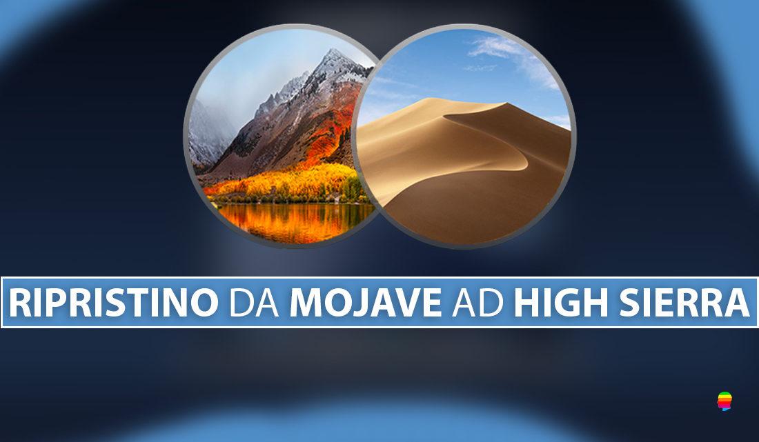 Downgrade, tornare indietro da macOS Mojave e ripristinare High Sierra