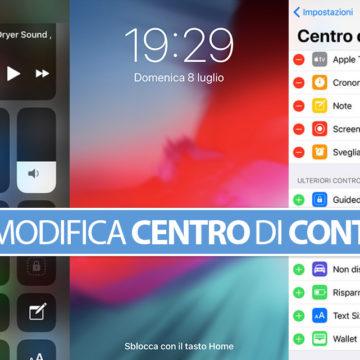 iOS 12, Aggiungere, modificare funzioni ed elementi Centro di Controllo su iPhone e iPad